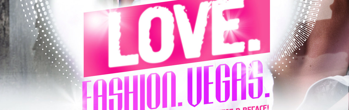 Love. Fashion. Vegas