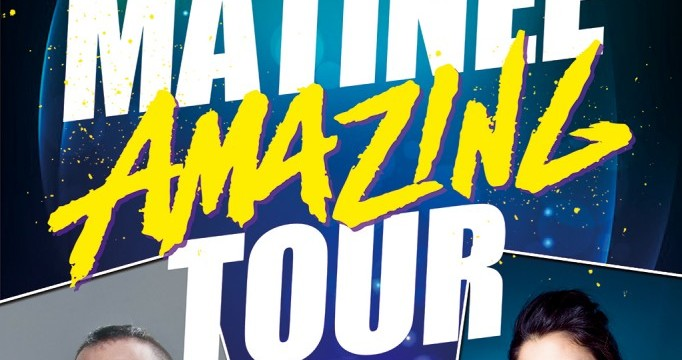 Matinee amazing tour