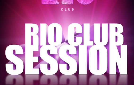 RIO CLUB SESSION