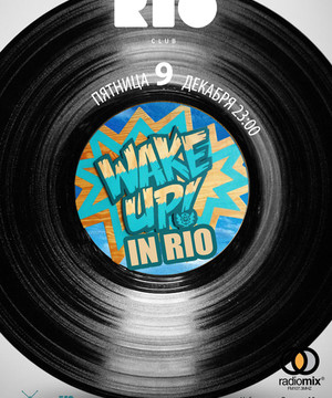 Wake up in RIO