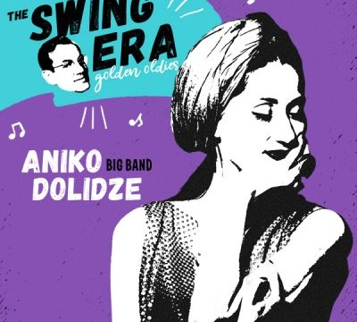 ANIKO DOLIDZE BIG BAND – THE SWING ERA. GOLDEN OLDIES